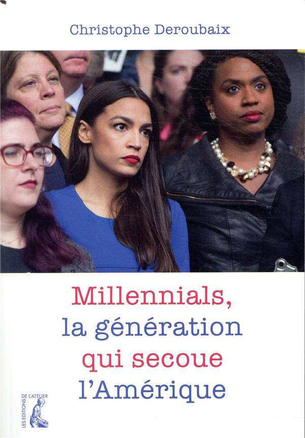 MILLENNIALS, LA GENERATION QUI SECOUE L'AMERIQUE